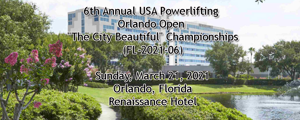 6th Annual USA Powerlifting Orlando Open The City Beautiful Championships (FL-2021-06)